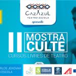 Com apresentações teatrais e sarau, CazAzul realiza II Mostra Culte