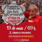 POLÍTICA: Jorge Solla e Guilherme Menezes promovem plenária em defesa do ex-presidente Lula
