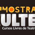 CULTURA: 6ª Mostra Culte – Mostra cênica dos cursos livres de teatro da CazAzul