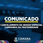 Por recomendação da Igreja, Câmara suspende sessão da Campanha da Fraternidade