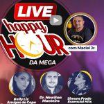Live Happy Hour da Mega acontece nesta sexta-feira