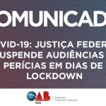 Justiça Federal suspende audiências e perícias em dias de lockDown