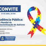 Câmara promove audiência pública sobre Dia Mundial da Conscientização do Autismo