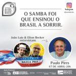 Paulo Pires encerra série de entrevistas do projeto Samba da Bahia Pra Toda Bahia