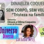 UNIVERSO DIVERSO – Dinaelza Coqueiro – Episódios completos