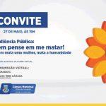 Campanha contra o feminicídio tematiza audiência pública na Câmara Municipal
