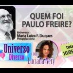 UNIVERSO DIVERSO – Quem foi Paulo Freire – Episódios completos