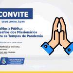 Câmara promove audiência pública sobre situação dos missionários durante a pandemia